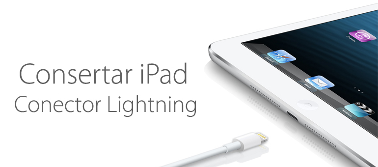 Consertar conector Lightning iPhone e iPad