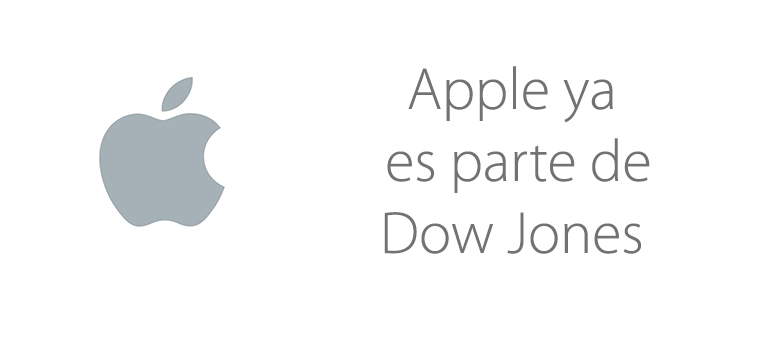 Apple ya es parte del índice bursátil Dow Jones