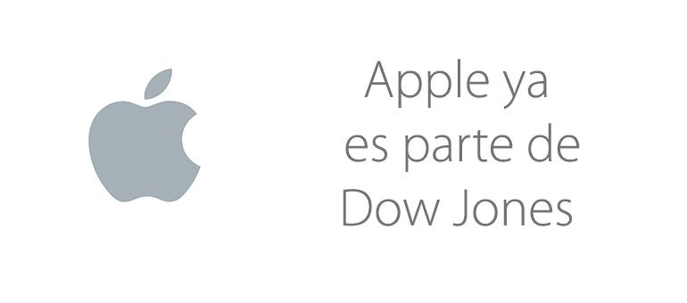 Apple ya es parte del índice bursátil Dow Jones