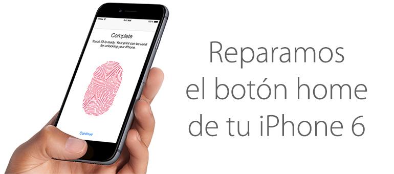 Arreglar el botón Home de iPhone 6