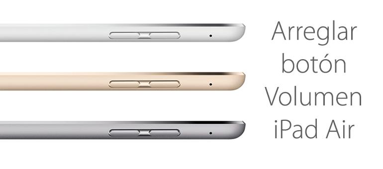 Reparar el botón volumen de iPad Air