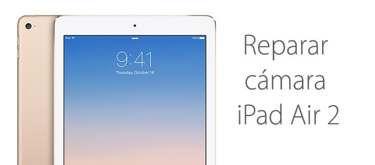 En iFixRapid realizamos la reparación de la cámara de tu iPad Air 2