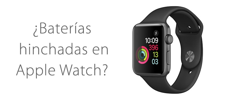 Apple podría reparar gratis la baterías defectuosas de Apple Watch Series 2