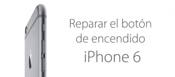 reparar boton encendido iphone 6 plus