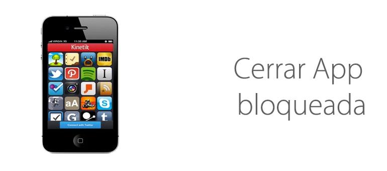 Cerrar aplicación bloqueada.