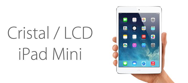 Reparar el cristal o LCD de tu iPad MIni es posible