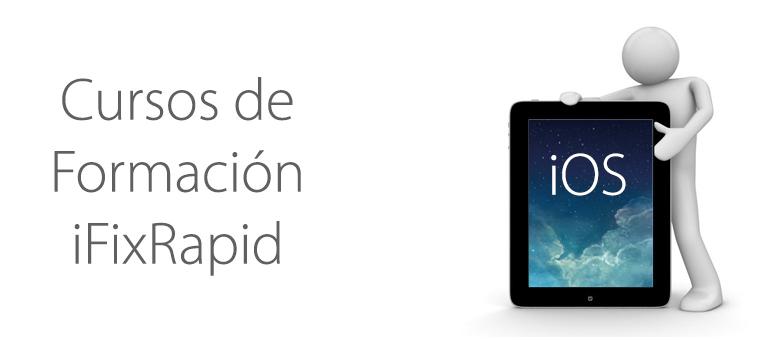 Aprende a usar tu iPhone, iPad y iPod Touch con nuestros Cursos iFixRapid