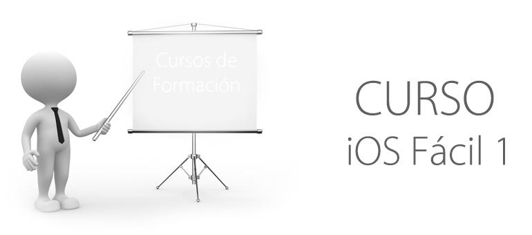 Curso iOS Fácil 1: aprende lo básico para utilizar tu iPhone, iPad y iPod Touch
