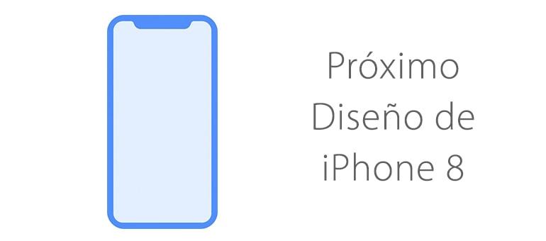 Confirmado el diseño del nuevo iPhone 8