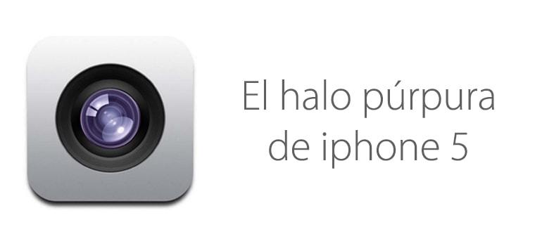 El iPhone 5 y su halo púrpura