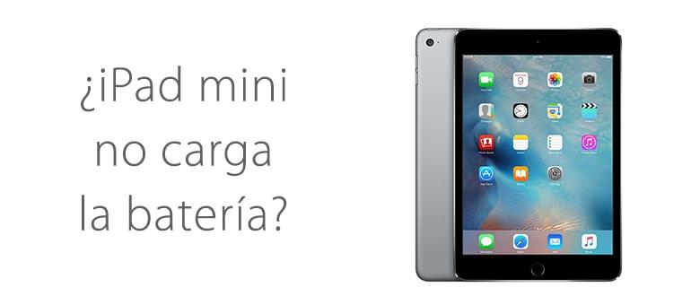 Mi iPad Mini 4 no carga, ¿Se puede reparar?