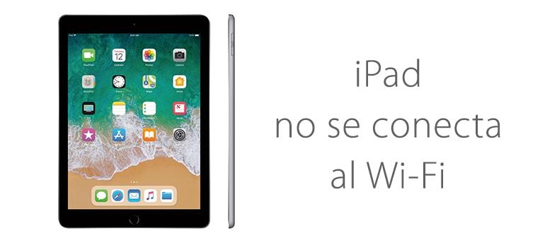 Reparar iPad que no se conecta a las redes Wi-Fi