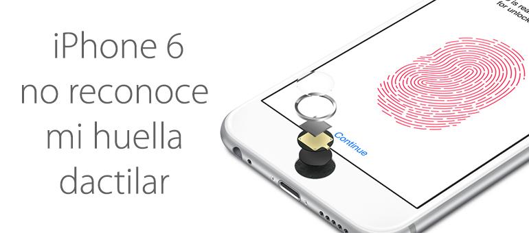 El sensor de huella de iPhone 6 falla