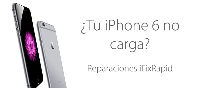 Reparar iPhone 6 si no carga
