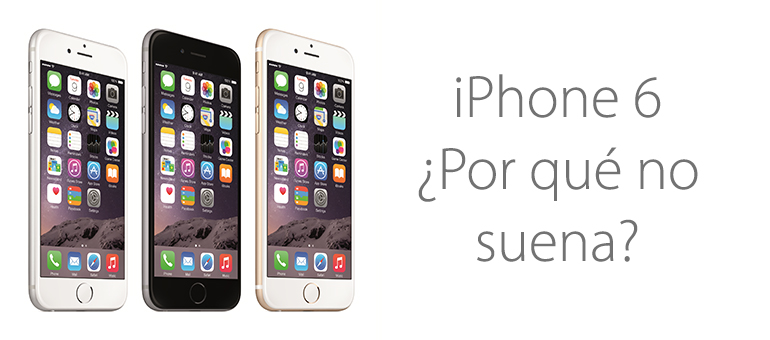iPhone 6 o iPhone 6 Plus no suenan cuando llaman
