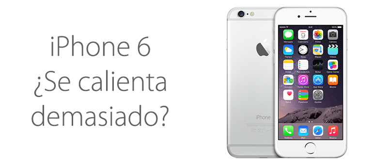 Reparar iPhone 6 si se calienta mucho