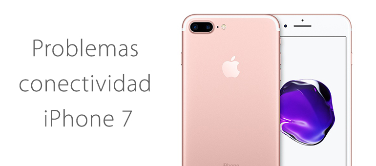 iPhone 7 no se conecta al Wi-Fi o no detecta redes