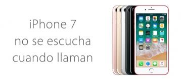 iPhone 7 no se oye durante la llamada