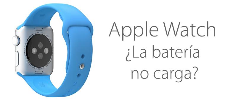 La batería de Apple Watch no carga
