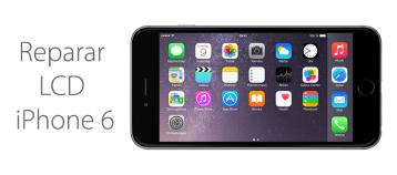 reparar lcd de iphone 6