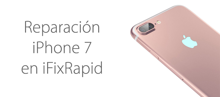 Cambiar cristal roto iPhone 7 con iFixRapid en Madrid