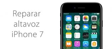 reparar altavoz auricular iphone 7 ifixrapid