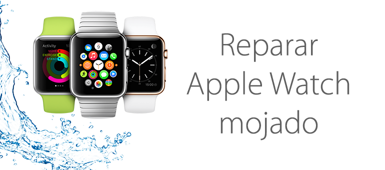 Repara tu Apple Watch si se ha mojado