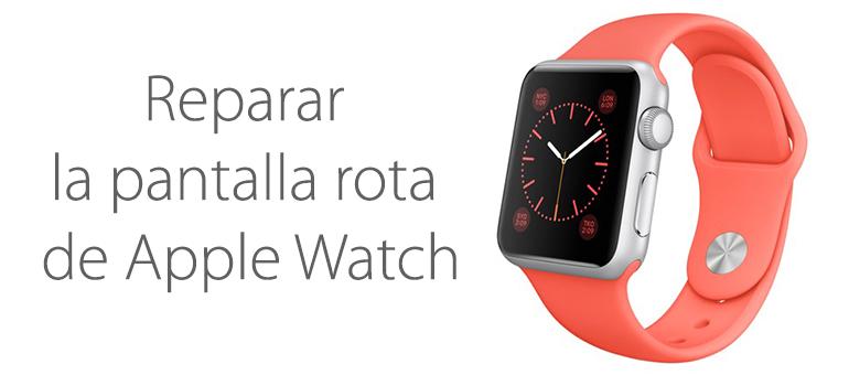 Reparar cristal de Apple Watch en iFixRapid