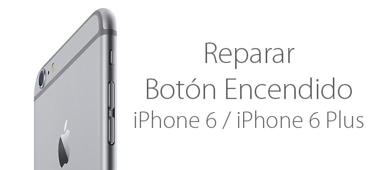 Repara el botón de encendido de tu iPhone 6 y iPhone 6 Plus