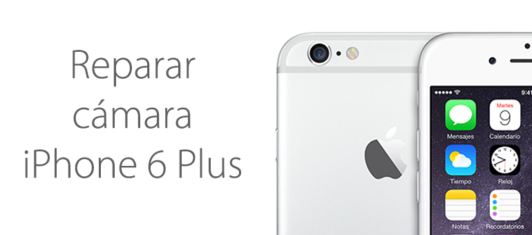 ¿La cámara de tu iPhone 6 Plus no funciona?