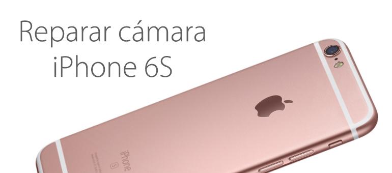 La cámara de iPhone 6s se puede reparar si está rota o borrosa