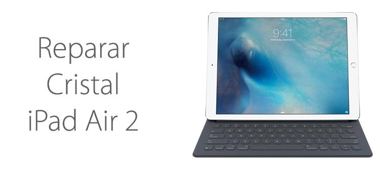 Arreglar el cristal roto de iPad Air 2 en iFixRapid