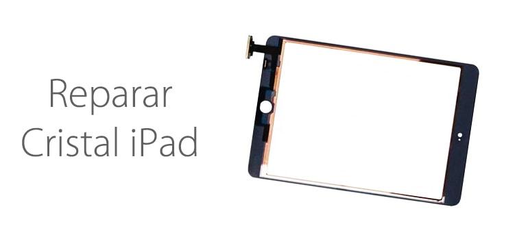 Repara el cristal o digitalizador de tu ipad