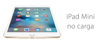 Arreglar iPad Mini si no carga la batería
