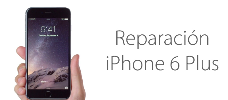 Somos tu Servicio Técnico para arreglar tu iPhone 6 Plus