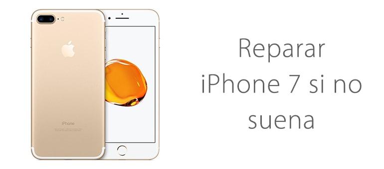 Reparar iPhone 7 si no suena o no emite sonido