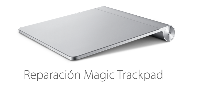 Servicio Técnico para reparar Magic Trackpad de Apple