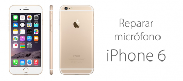 reparar microfono iphone 6