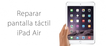 reparar pantalla tactil de ipad air ifixrapid servicio tecnico apple