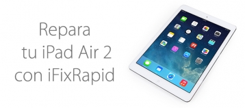 reparar iPad Air 2 ifixrapid