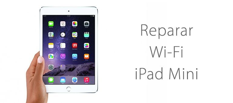 Reparar iPad Mini si no se conecta al WiFi