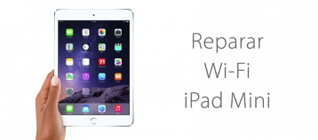 Reparar iPad Mini si no se conecta al WiFi