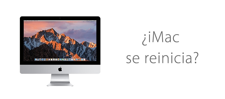 Solución para iMac que se reinicia aleatoriamente