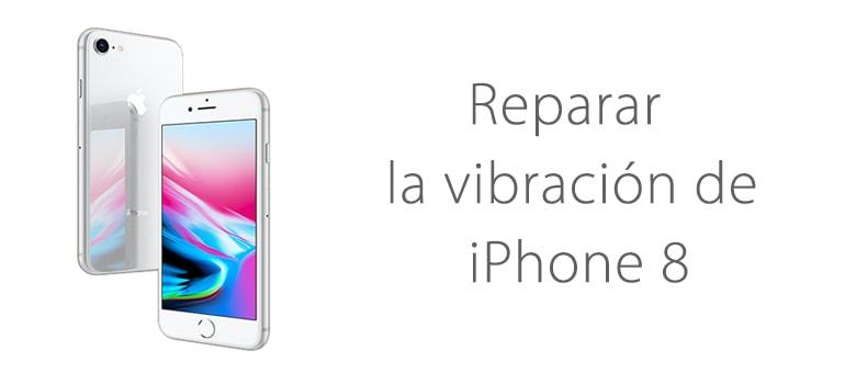Reparar tu iPhone 8 si la vibración no funciona correctamente