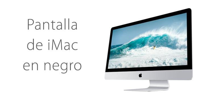 Solución para iMac si la pantalla se queda en negro o no se enciende