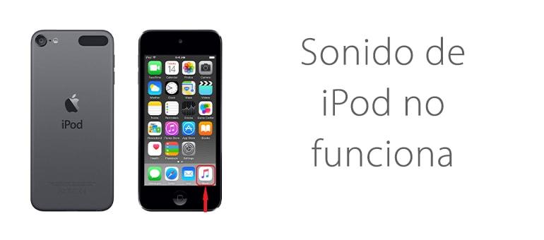 Reparar el sonido de tu iPod Touch