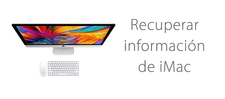 Recuperar la información de un iMac averiado