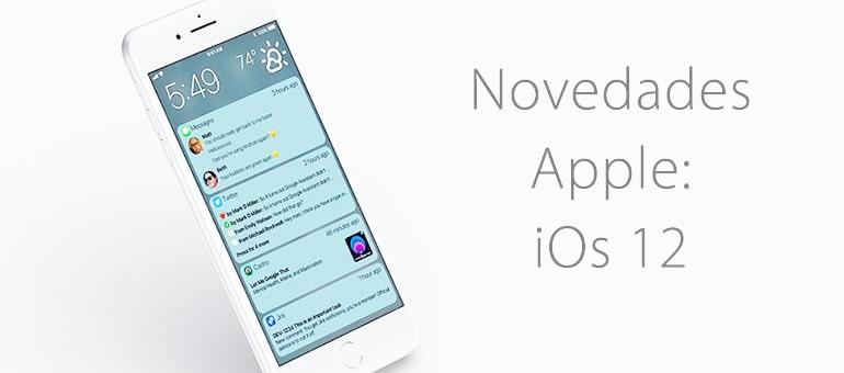 El nuevo sistema operativo de Apple: iOS 12