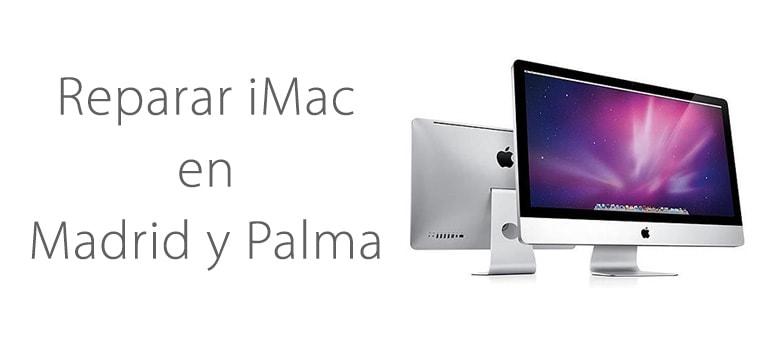 Reparar iMac en Madrid y Palma