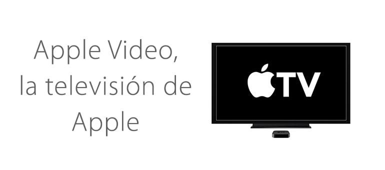 Apple Video, televisión para toda la familia